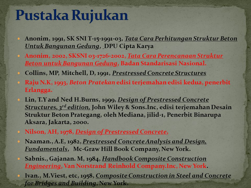 Pustaka Rujukan Anonim, 1991, SK SNI T-15-1991-03, Tata Cara Perhitungan Struktur Beton Untuk Bangunan Gedung, DPU Cipta Karya.