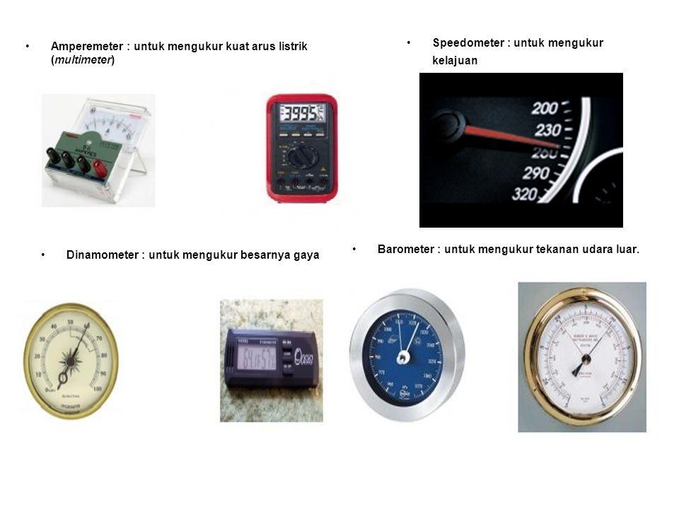 Amperemeter : untuk mengukur kuat arus listrik (multimeter)