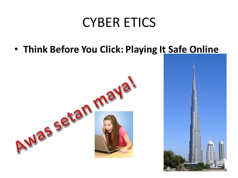 Awas setan maya! CYBER ETICS