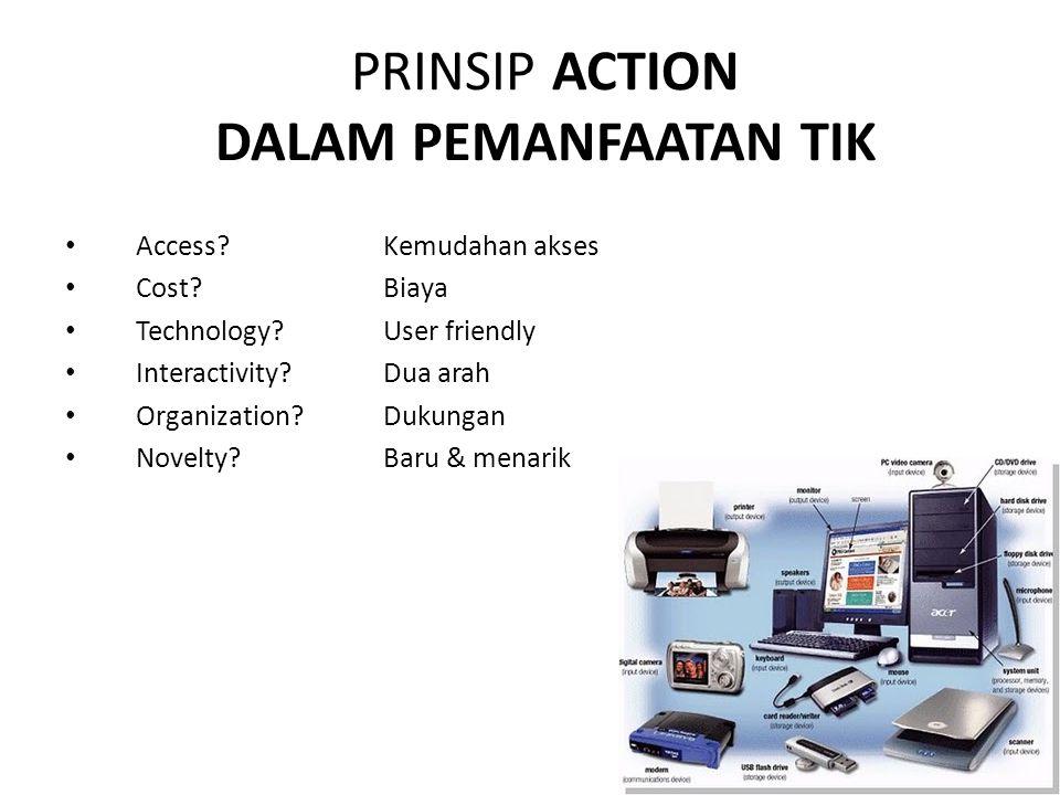 PRINSIP ACTION DALAM PEMANFAATAN TIK