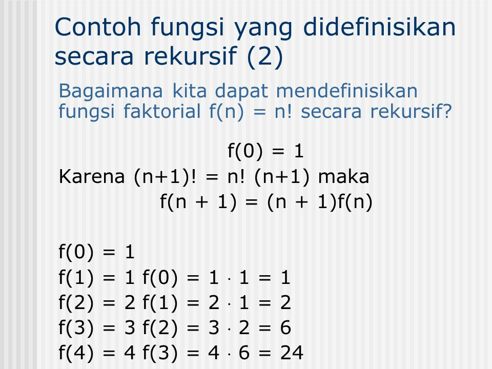 Contoh fungsi yang didefinisikan secara rekursif (2)