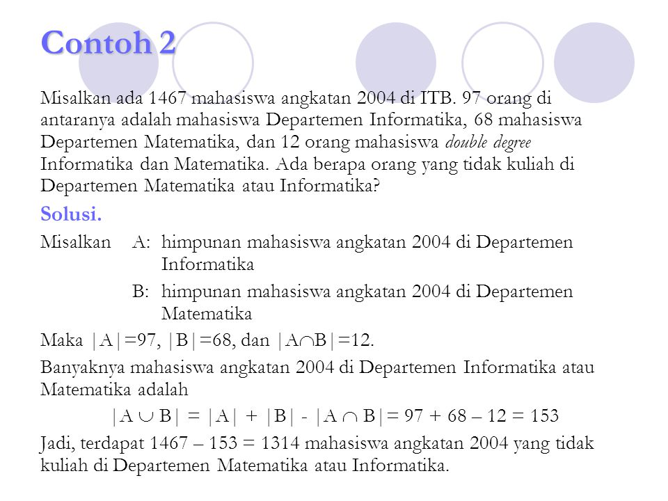 |A  B| = |A| + |B| - |A  B|= 97 + 68 – 12 = 153