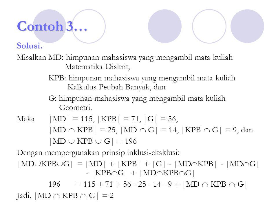 Contoh 3… Solusi. Misalkan MD: himpunan mahasiswa yang mengambil mata kuliah Matematika Diskrit,