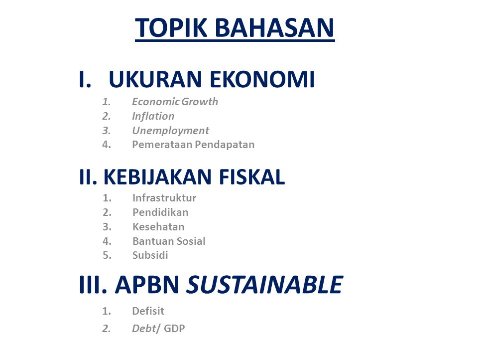 TOPIK BAHASAN III. APBN SUSTAINABLE UKURAN EKONOMI