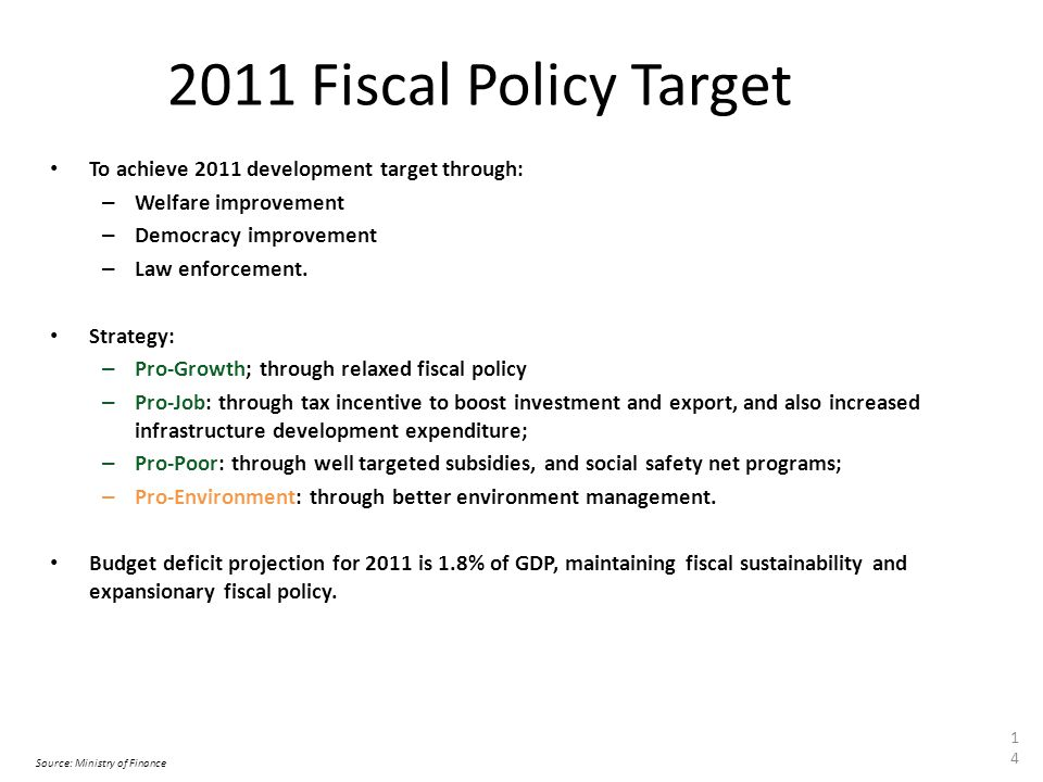 2011 Fiscal Policy Target To achieve 2011 development target through: