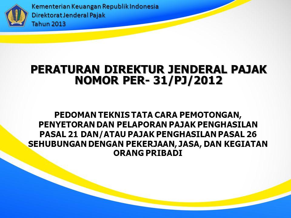 PERATURAN DIREKTUR JENDERAL PAJAK NOMOR PER- 31/PJ/2012