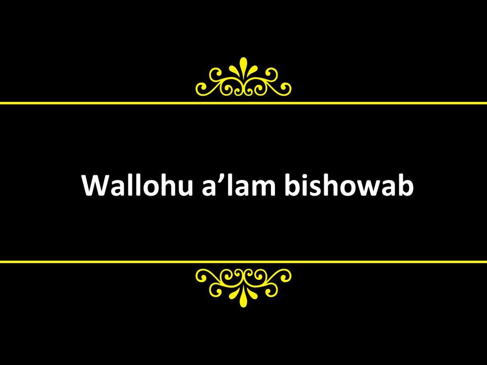 Wallohu a'lam bishowab