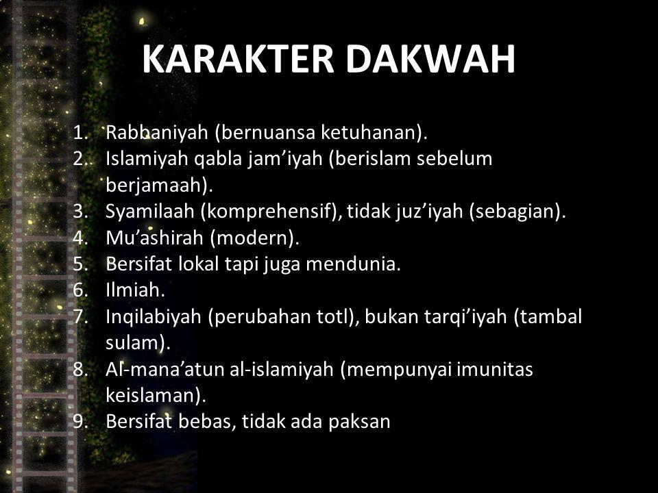KARAKTER DAKWAH Rabbaniyah (bernuansa ketuhanan).