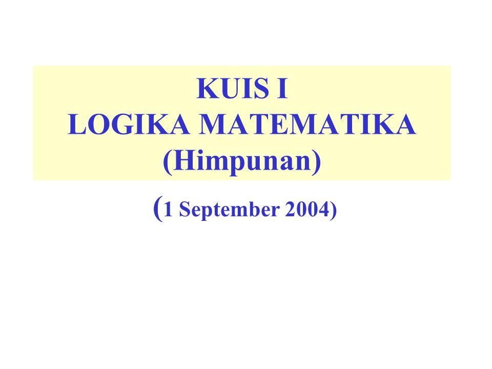 KUIS I LOGIKA MATEMATIKA (Himpunan)