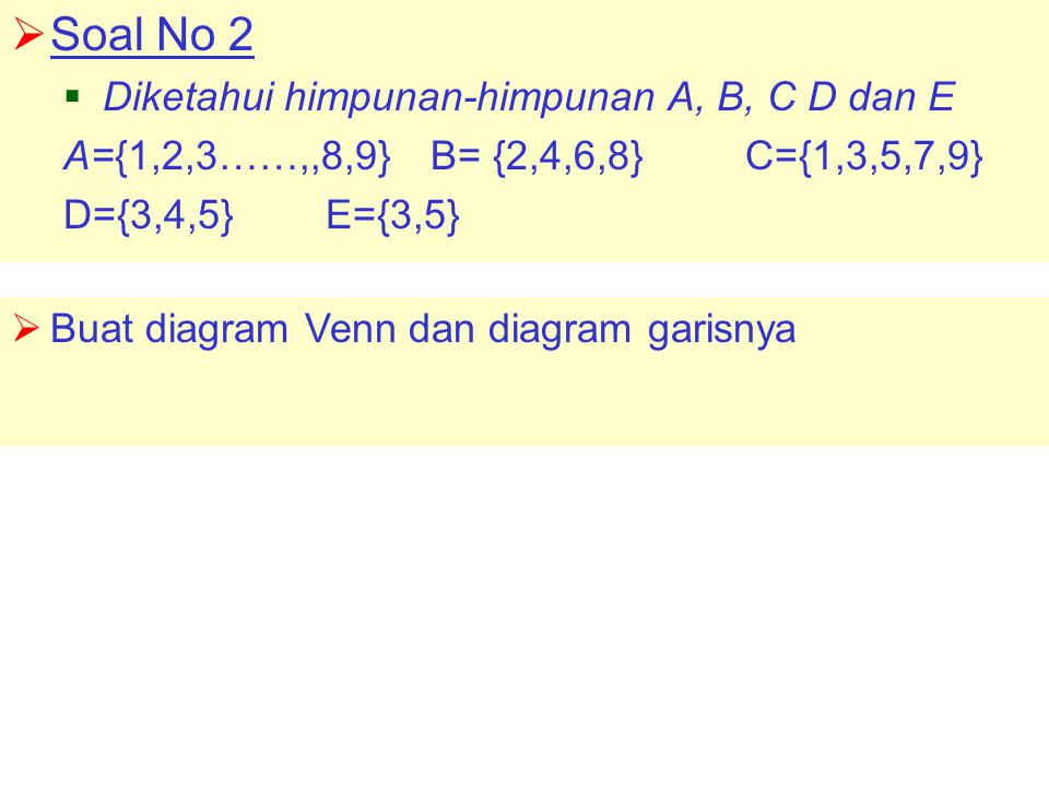 Soal No 2 Diketahui himpunan-himpunan A, B, C D dan E