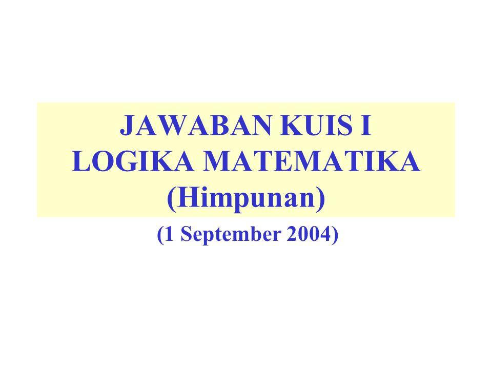 JAWABAN KUIS I LOGIKA MATEMATIKA (Himpunan)