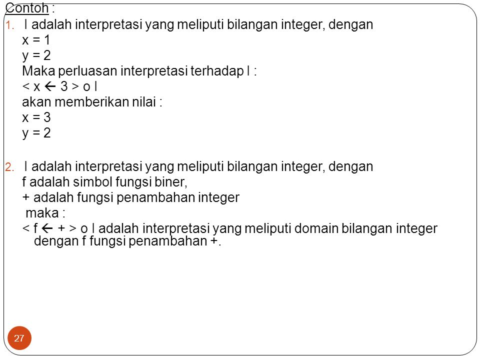 I adalah interpretasi yang meliputi bilangan integer, dengan x = 1