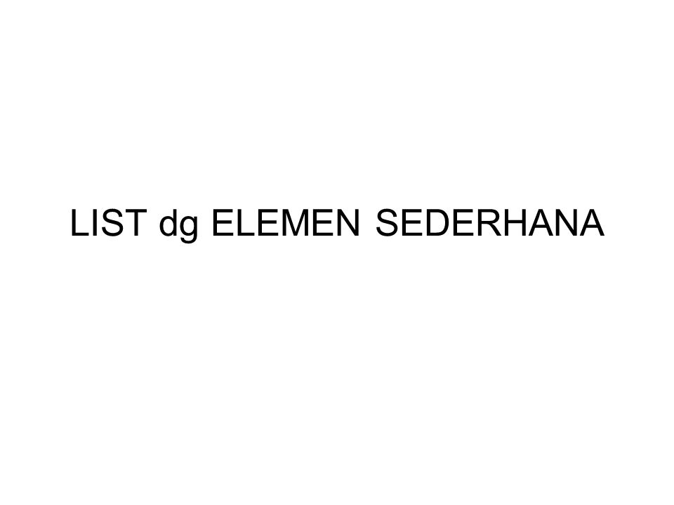 LIST dg ELEMEN SEDERHANA