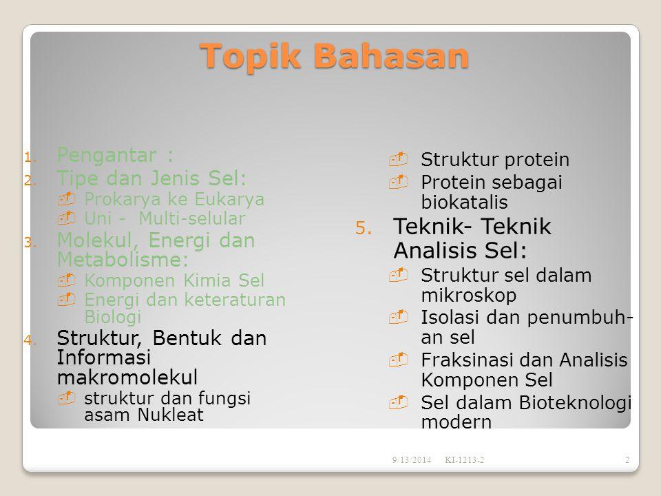 Topik Bahasan Teknik- Teknik Analisis Sel: Pengantar :