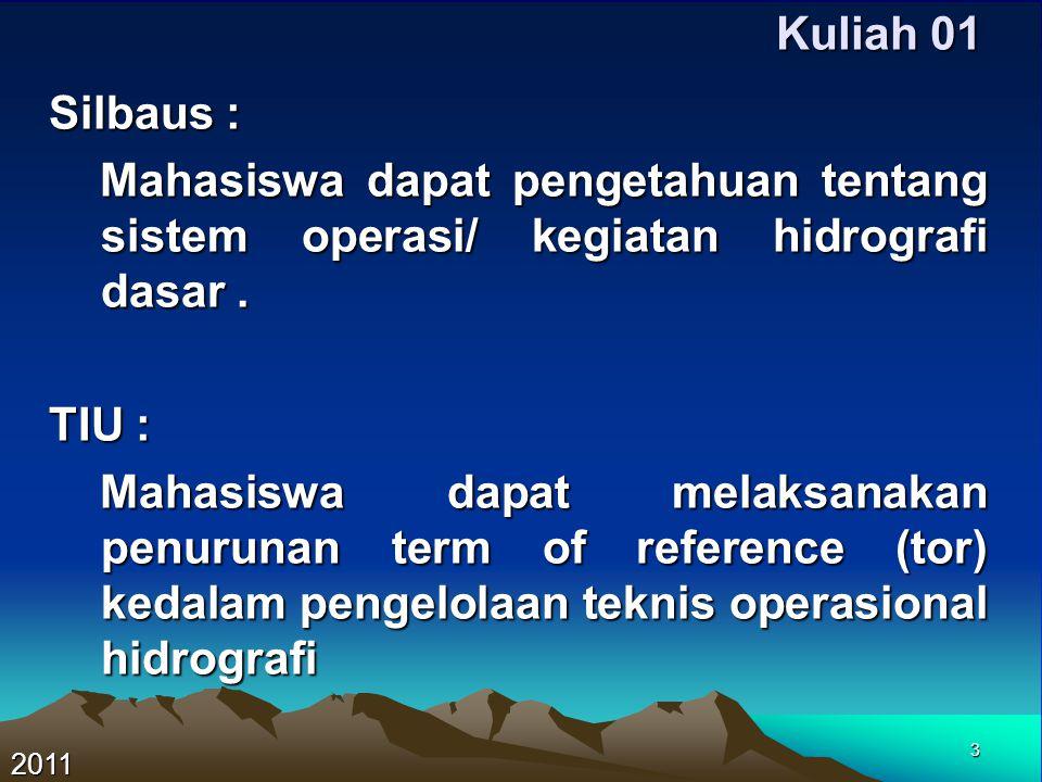Kuliah 01 Silbaus : Mahasiswa dapat pengetahuan tentang sistem operasi/ kegiatan hidrografi dasar .