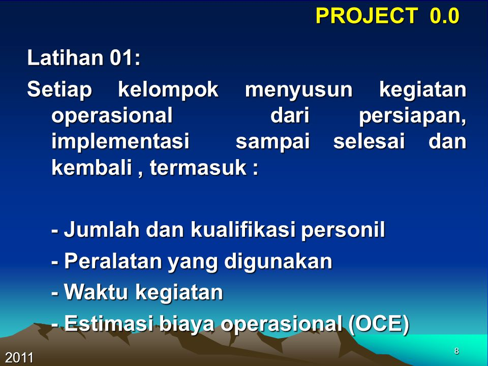 - Jumlah dan kualifikasi personil - Peralatan yang digunakan