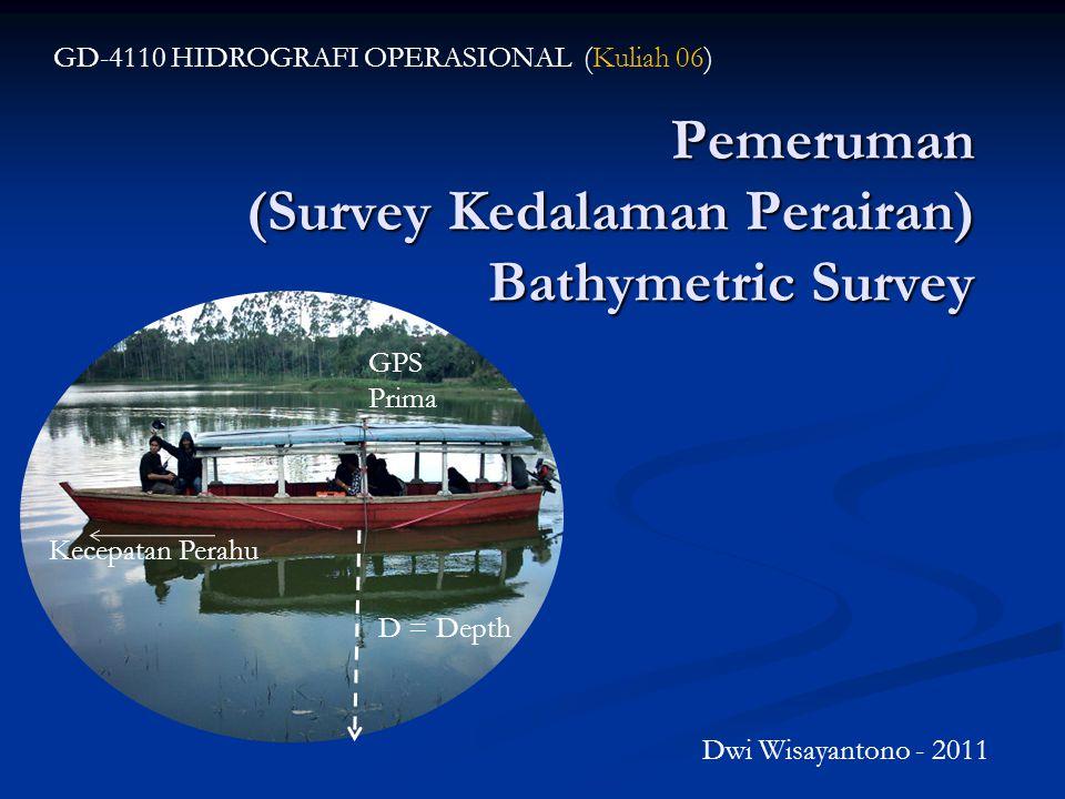 Pemeruman (Survey Kedalaman Perairan) Bathymetric Survey