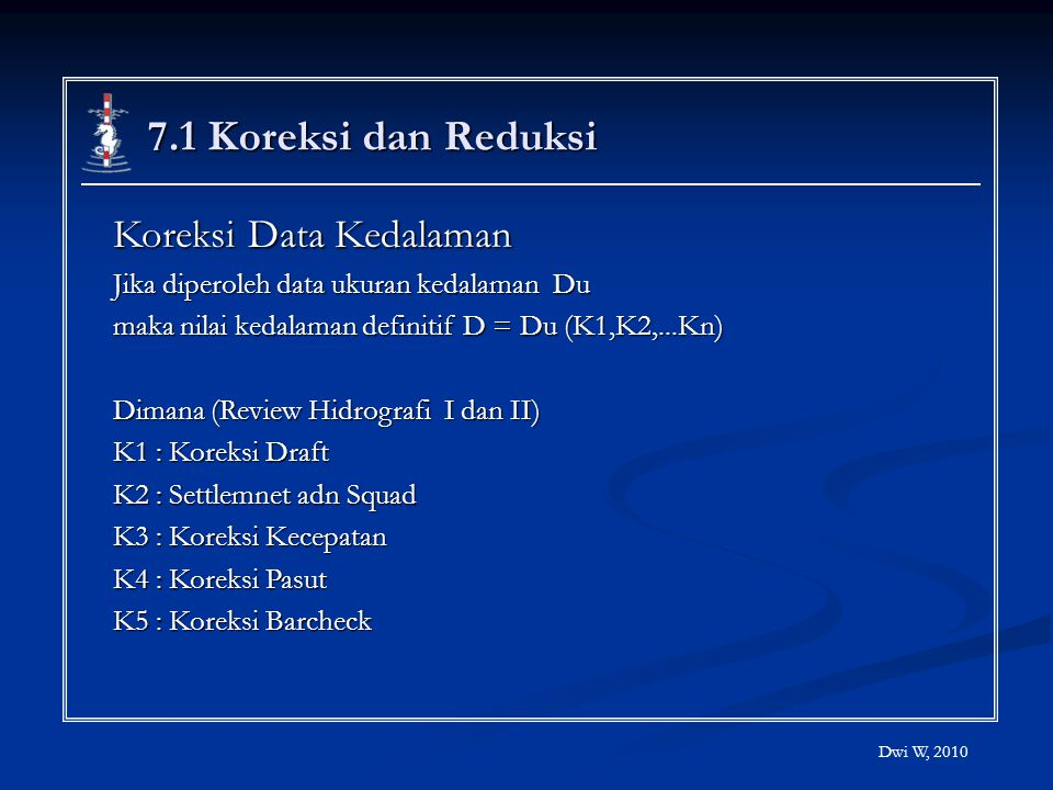 7.1 Koreksi dan Reduksi Koreksi Data Kedalaman