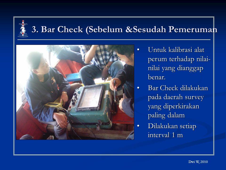 3. Bar Check (Sebelum &Sesudah Pemeruman