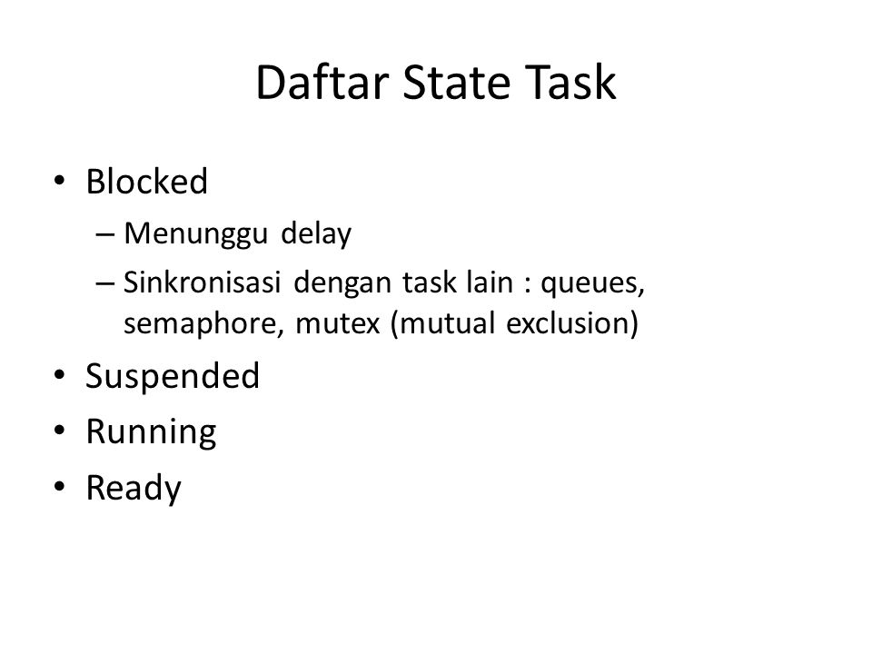 Daftar State Task Blocked Suspended Running Ready Menunggu delay