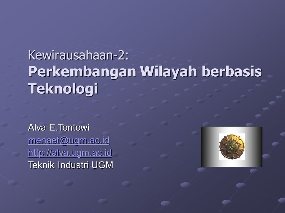 Kewirausahaan-2: Perkembangan Wilayah berbasis Teknologi