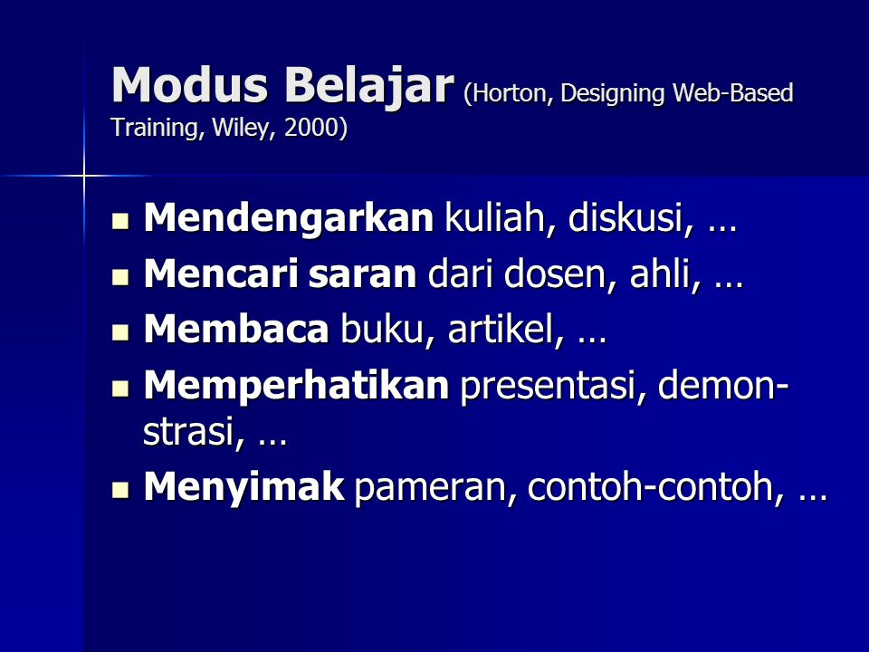 Modus Belajar (Horton, Designing Web-Based Training, Wiley, 2000)