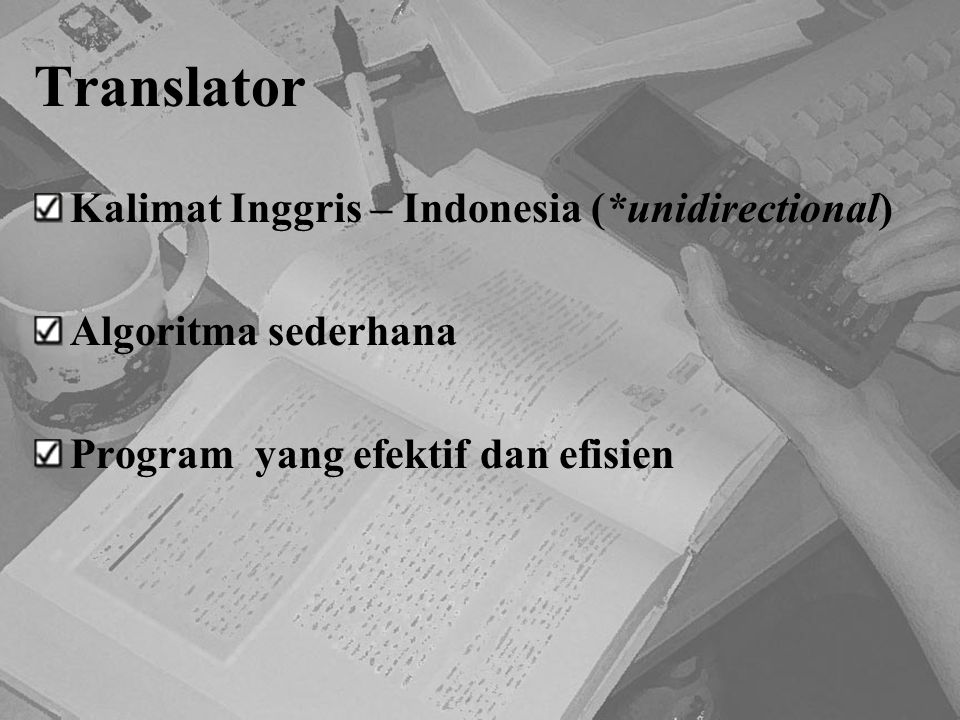 Translator Kalimat Inggris – Indonesia (*unidirectional)