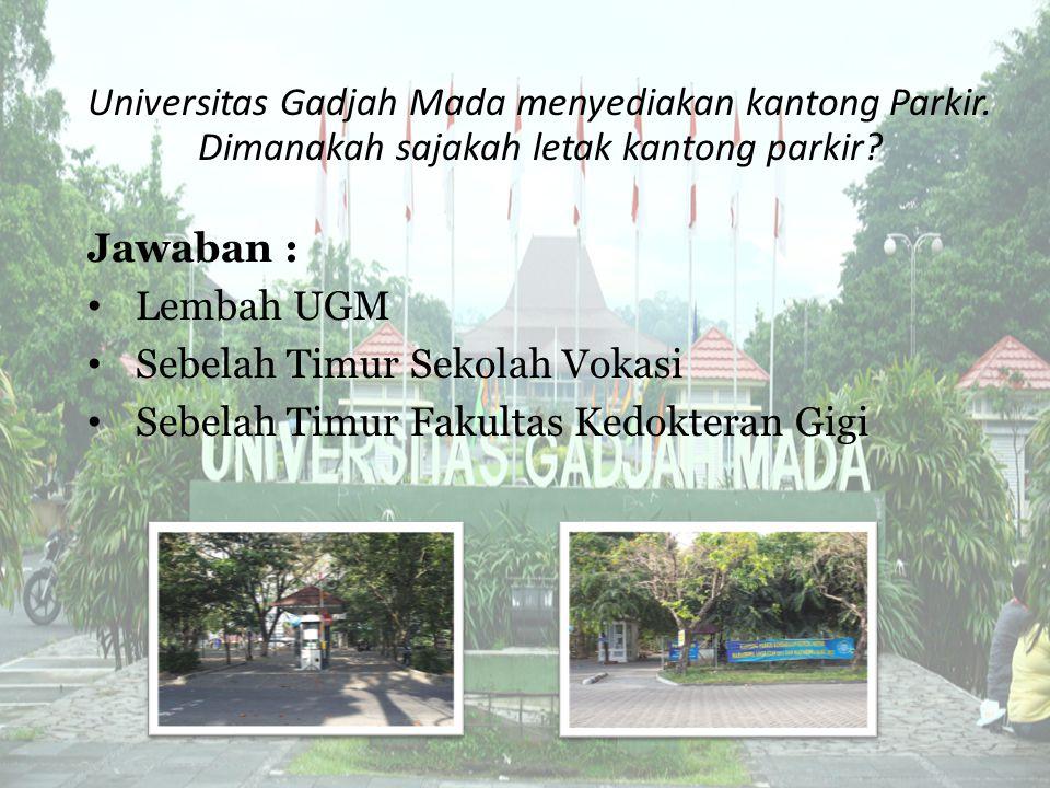 Universitas Gadjah Mada menyediakan kantong Parkir