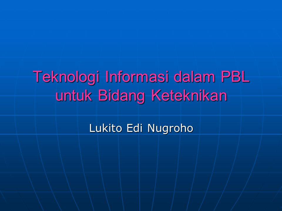 Teknologi Informasi dalam PBL untuk Bidang Keteknikan
