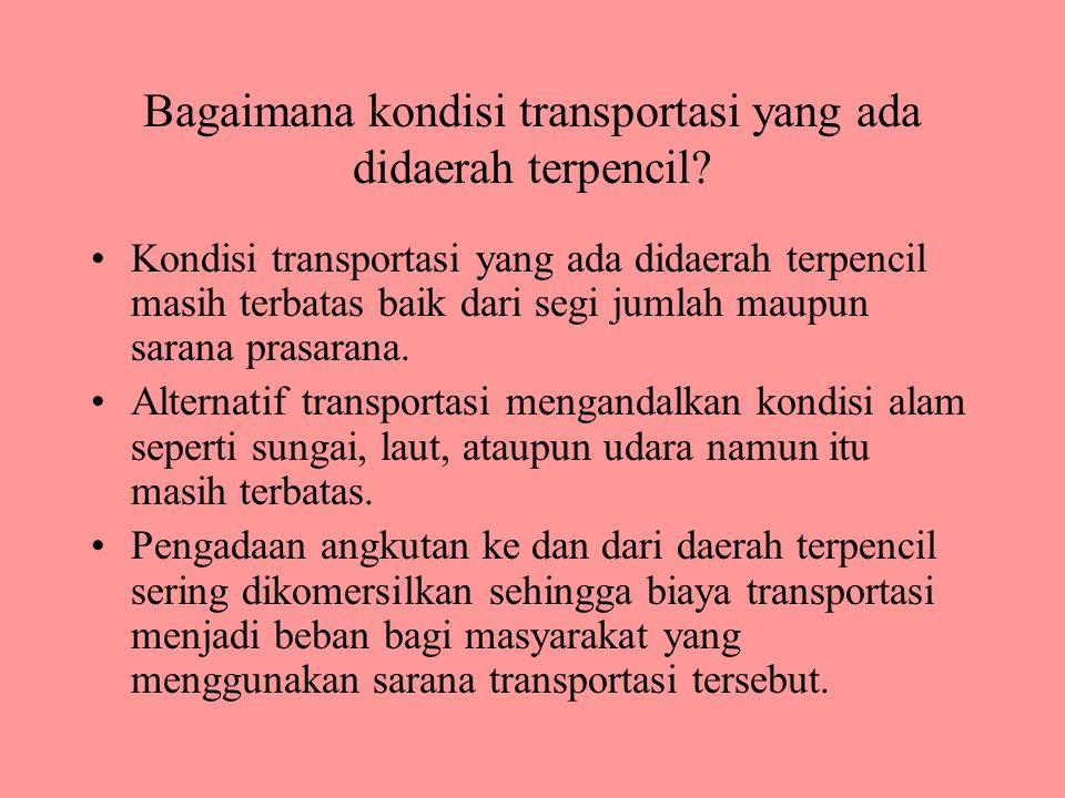 Bagaimana kondisi transportasi yang ada didaerah terpencil