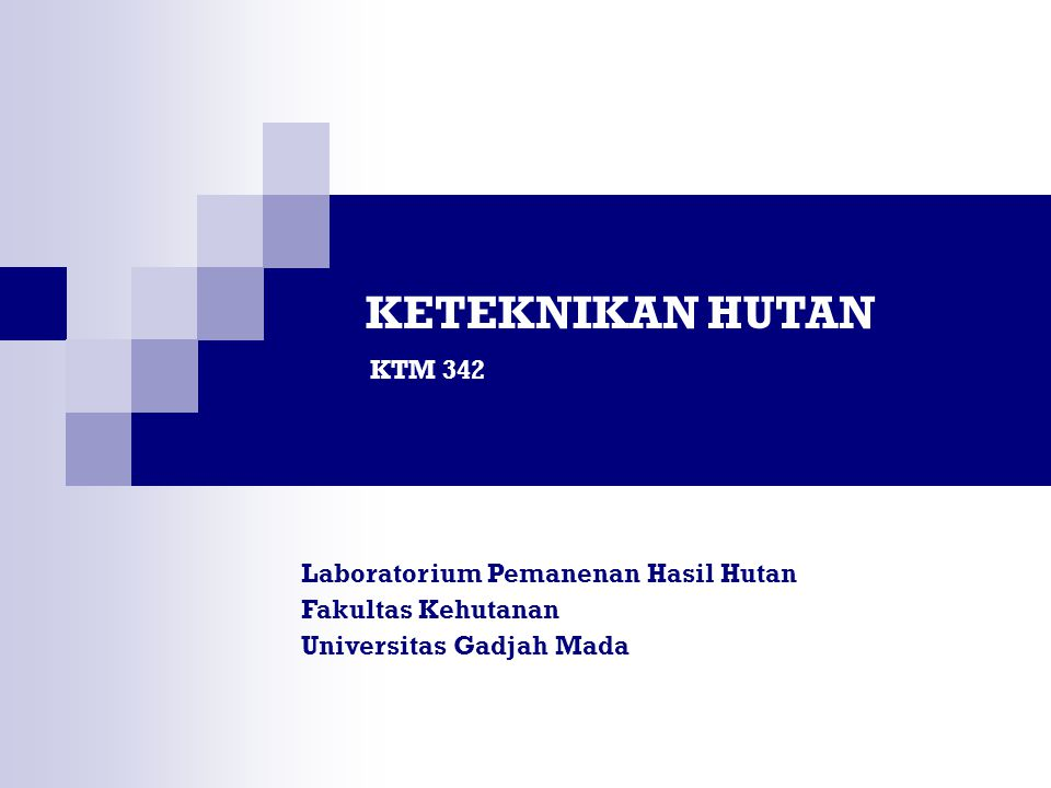 KETEKNIKAN HUTAN KTM 342.