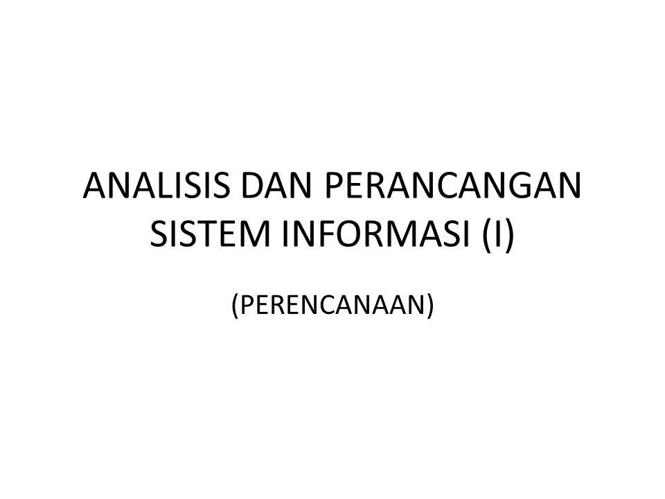 ANALISIS DAN PERANCANGAN SISTEM INFORMASI (I)