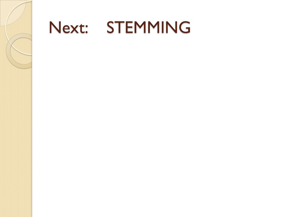 Next: STEMMING