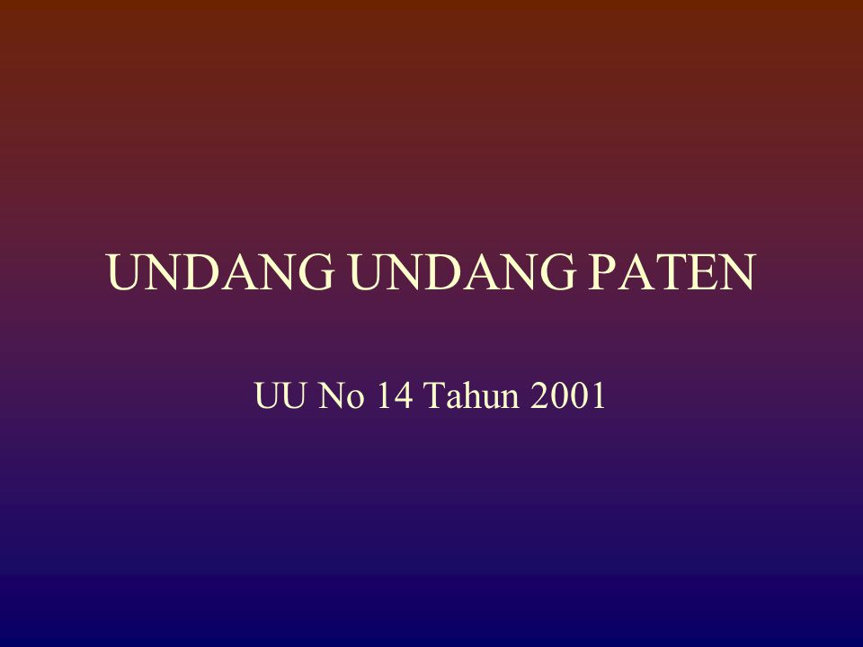 UNDANG UNDANG PATEN UU No 14 Tahun 2001
