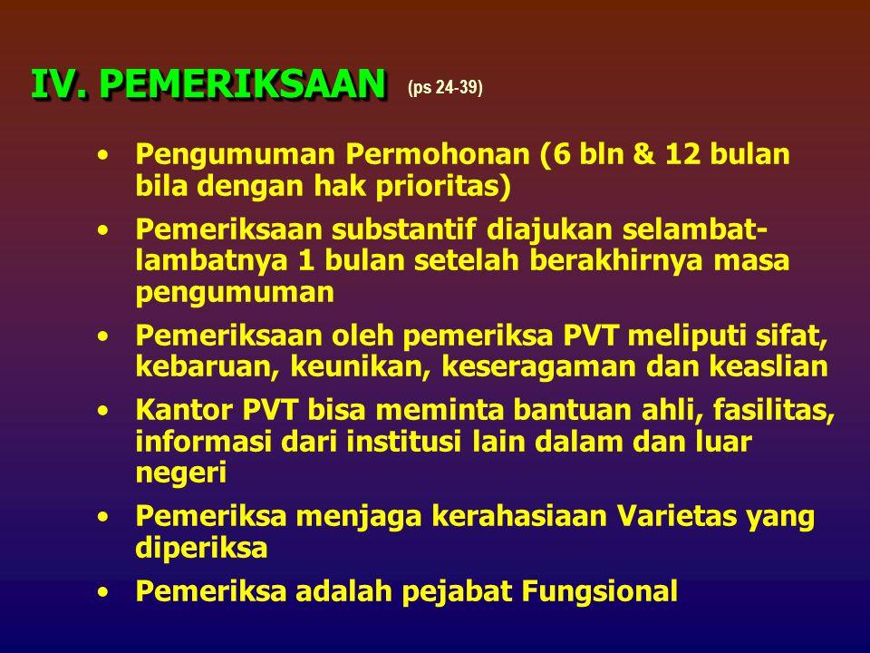 IV. PEMERIKSAAN (ps 24-39) Pengumuman Permohonan (6 bln & 12 bulan bila dengan hak prioritas)