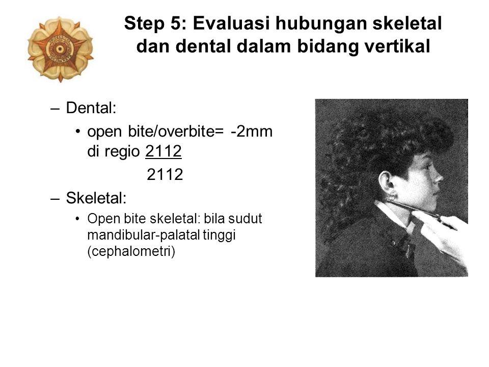 Step 5: Evaluasi hubungan skeletal dan dental dalam bidang vertikal