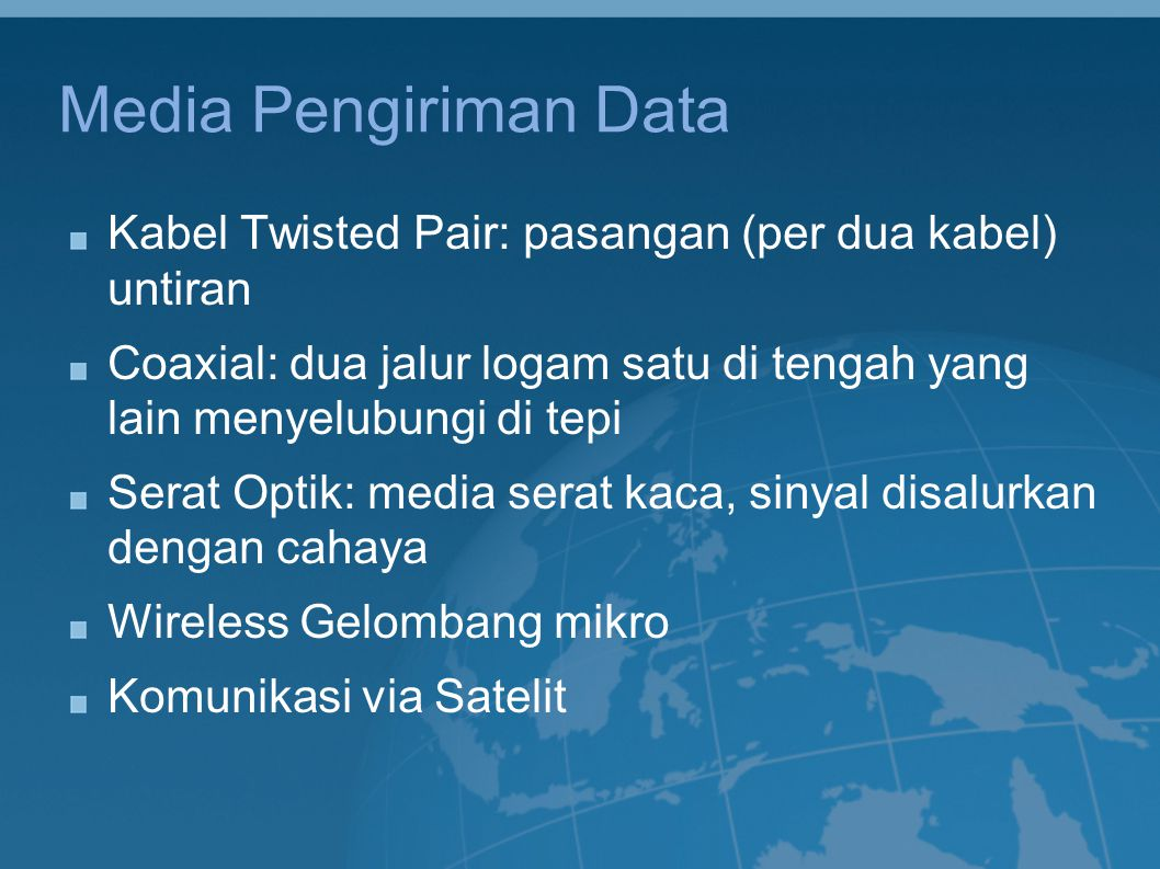 Media Pengiriman Data Kabel Twisted Pair: pasangan (per dua kabel) untiran. Coaxial: dua jalur logam satu di tengah yang lain menyelubungi di tepi.