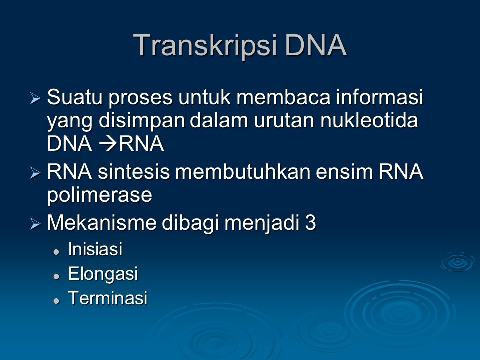 Transkripsi DNA Suatu proses untuk membaca informasi yang disimpan dalam urutan nukleotida DNA RNA.