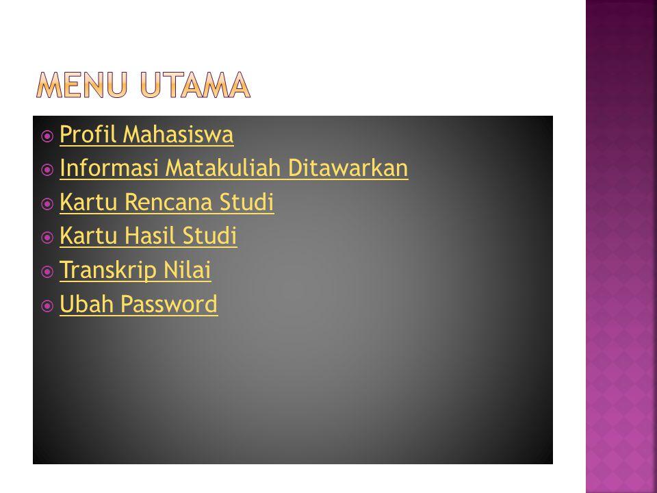 MeNU UTAMA Profil Mahasiswa Informasi Matakuliah Ditawarkan