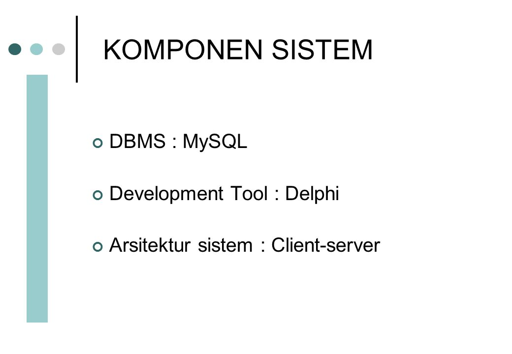 KOMPONEN SISTEM DBMS : MySQL Development Tool : Delphi