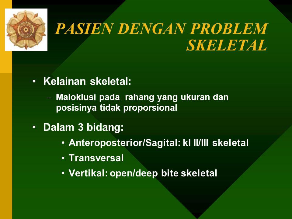 PASIEN DENGAN PROBLEM SKELETAL