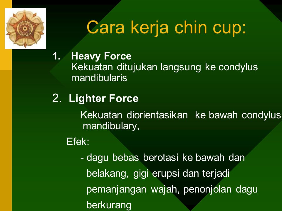 Cara kerja chin cup: 2. Lighter Force