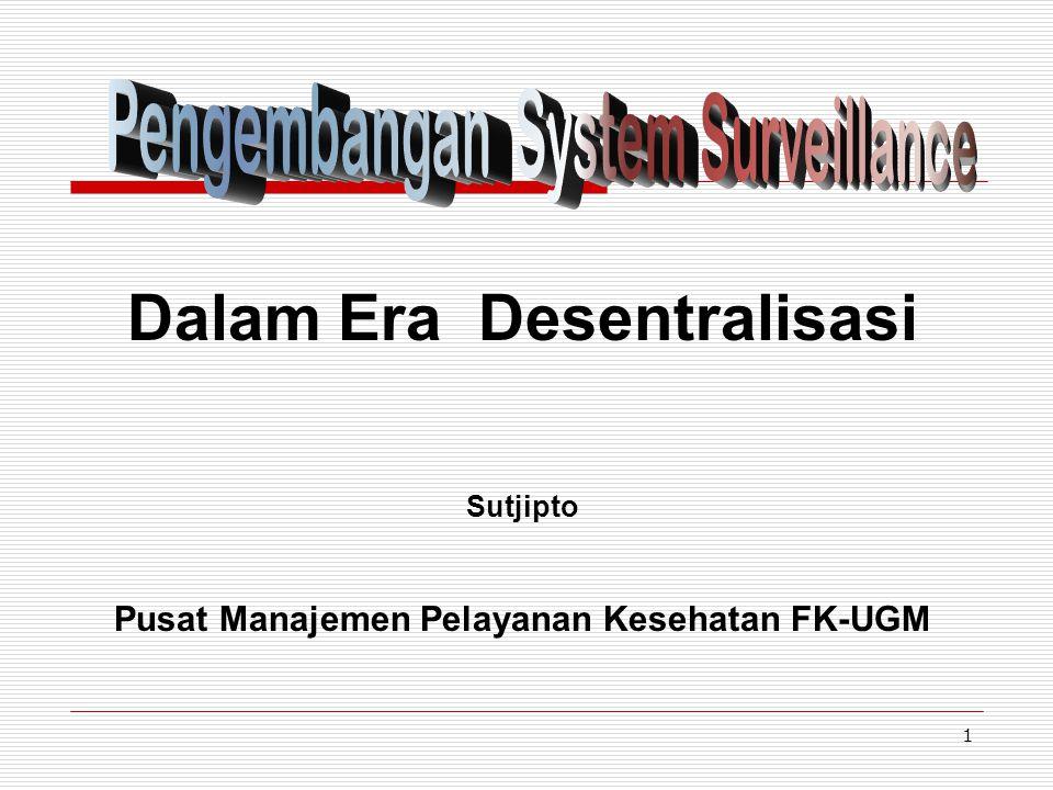 Dalam Era Desentralisasi Pusat Manajemen Pelayanan Kesehatan FK-UGM