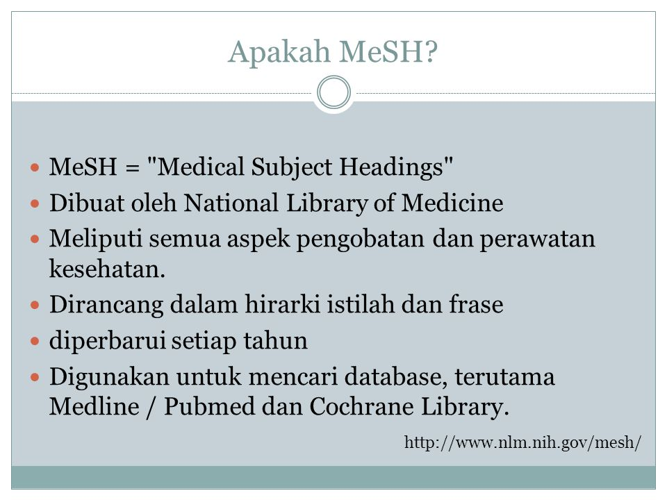Apakah MeSH MeSH = Medical Subject Headings