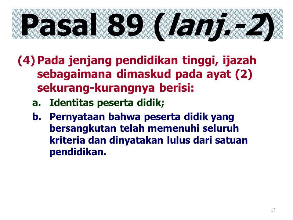 Pasal 89 (lanj.-2) Pada jenjang pendidikan tinggi, ijazah sebagaimana dimaskud pada ayat (2) sekurang-kurangnya berisi: