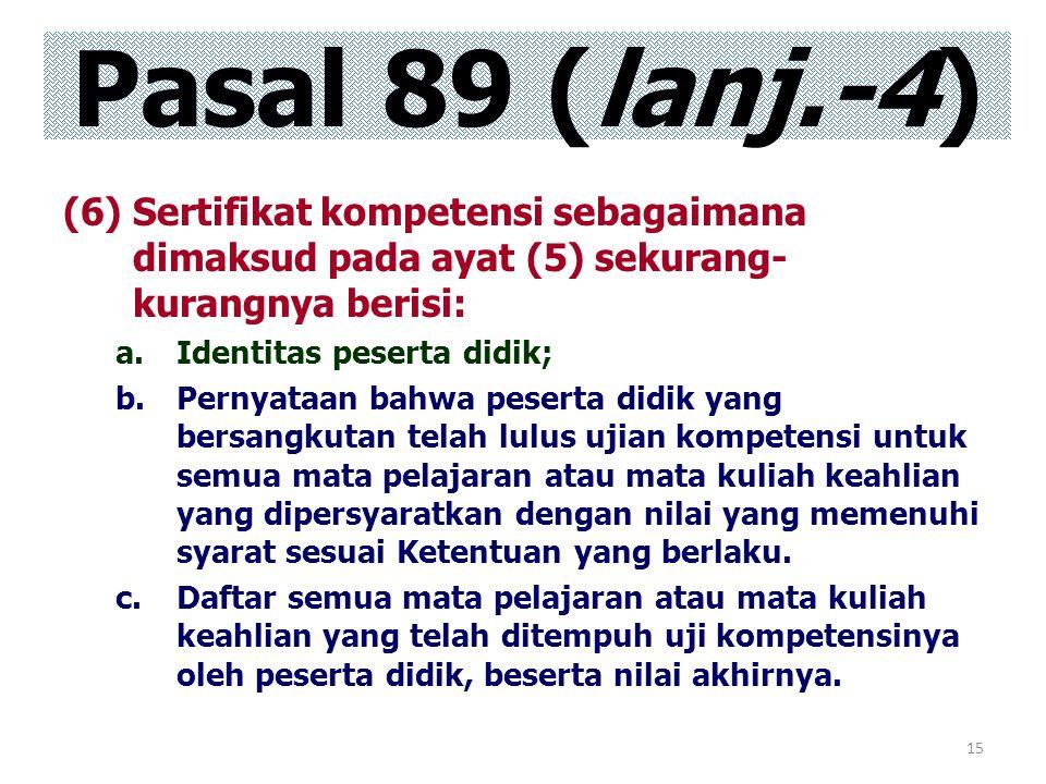 Pasal 89 (lanj.-4) Sertifikat kompetensi sebagaimana dimaksud pada ayat (5) sekurang-kurangnya berisi: