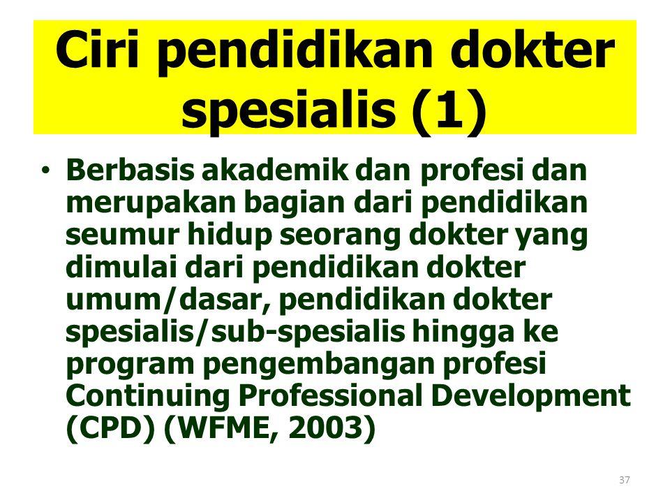 Ciri pendidikan dokter spesialis (1)