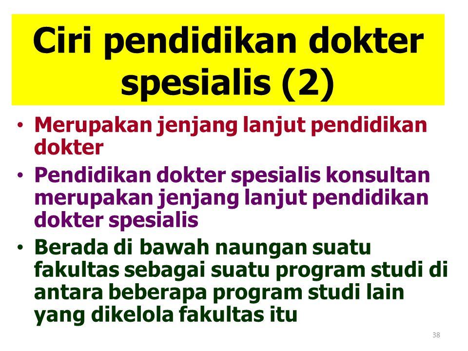 Ciri pendidikan dokter spesialis (2)
