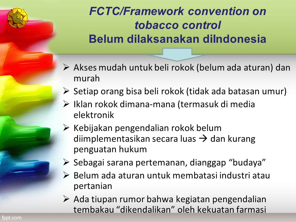 FCTC/Framework convention on tobacco control Belum dilaksanakan diIndonesia