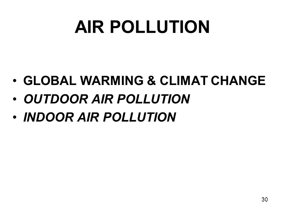 AIR POLLUTION GLOBAL WARMING & CLIMAT CHANGE OUTDOOR AIR POLLUTION